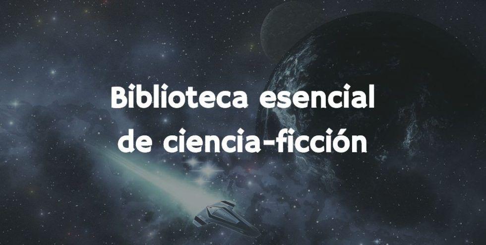 Biblioteca esencial de ciencia ficción