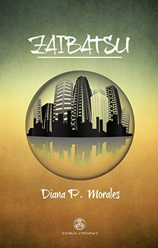 Zaibatsu, novela de Diana P. Morales